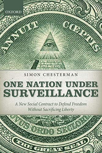 9780199674954: One Nation Under Surveillance: A New Social Contract To Defend Freedom Without Sacrificing Liberty
