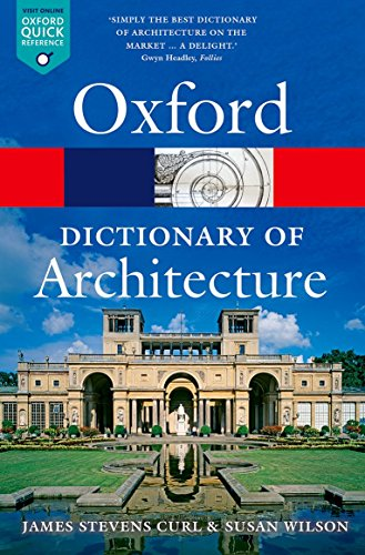 9780199674992: The Oxford Dictionary of Architecture (Oxford Quick Reference)