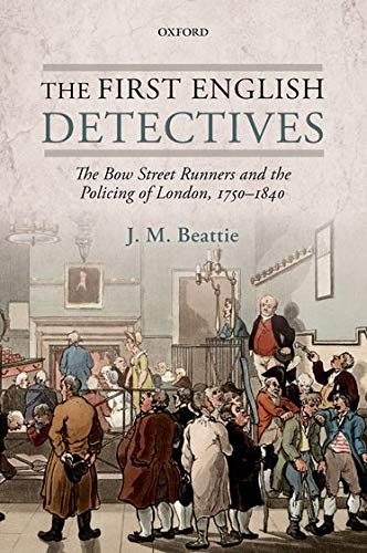 9780199675388: The First English Detectives: The Bow Street Runners and the Policing of London, 1750-1840