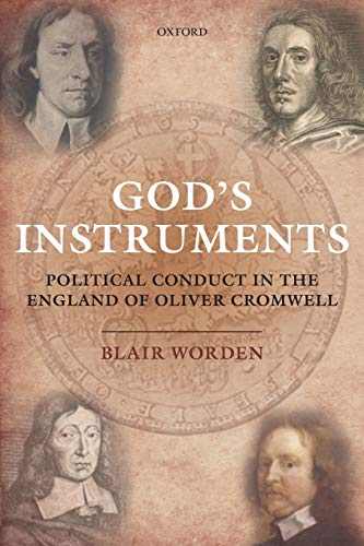 9780199675418: God's Instruments: Political Conduct In The England Of Oliver Cromwell