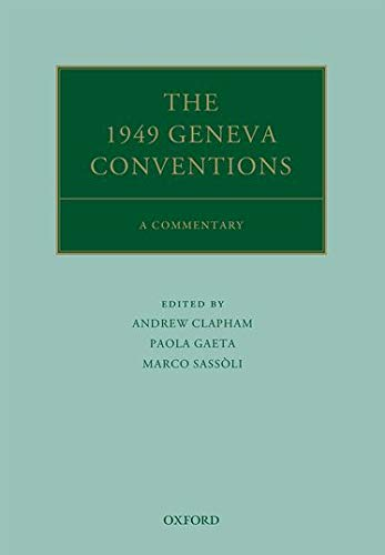 9780199675449: The 1949 Geneva Conventions: A Commentary (Oxford Commentaries on International Law)