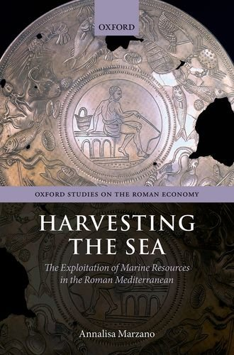 9780199675623: Harvesting the Sea: The Exploitation of Marine Resources in the Roman Mediterranean