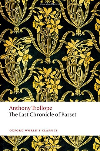9780199675999: The Last Chronicle of Barset (Oxford World's Classics)