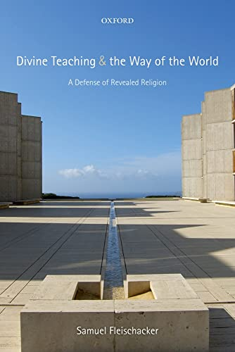 Divine Teaching and the Way of the World. A Defense of Revealed Religion.: FLEISCHACKER, S.,