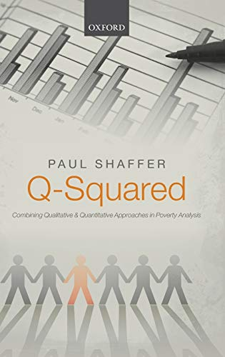 9780199676903: Q-Squared: Combining Qualitative and Quantitative Approaches in Poverty Analysis