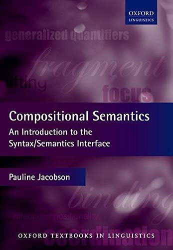 9780199677146: Compositional Semantics: An Introduction to the Syntax/Semantics Interface