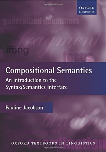 9780199677153: Compositional Semantics: An Introduction to the Syntax/Semantics Interface