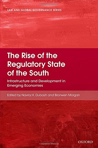 9780199677160: The Rise of the Regulatory State of the South: Infrastructure and Development in Emerging Economies (Law and Global Governance)