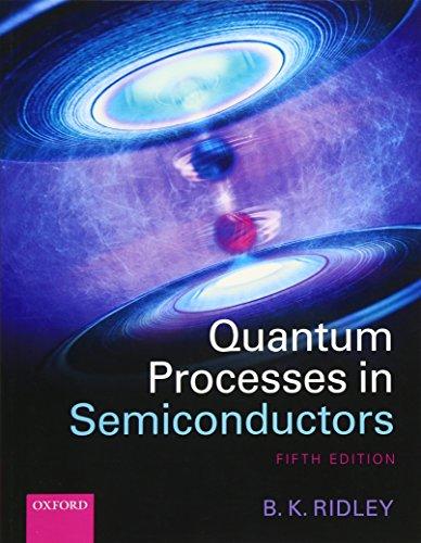 Quantum Processes in Semiconductors: Ridley, Brian K.
