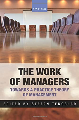 9780199677399: The Work of Managers: Towards a Practice Theory of Management