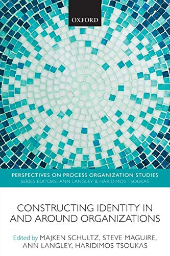9780199677412: Constructing Identity in and around Organizations (Perspectives on Process Organization Studies)
