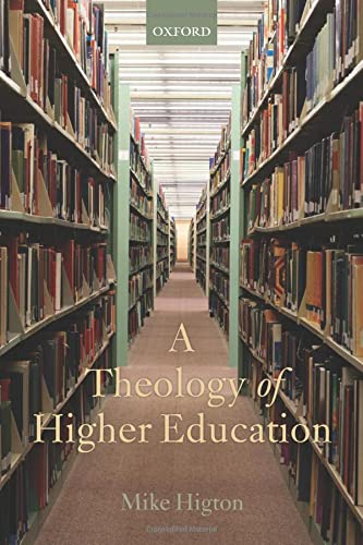 9780199677955: A Theology of Higher Education