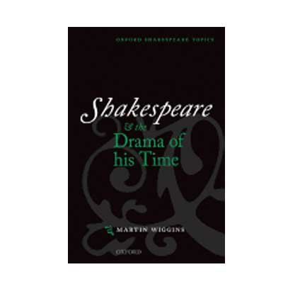 9780199678280: Shakespeare & the Drama of His Time