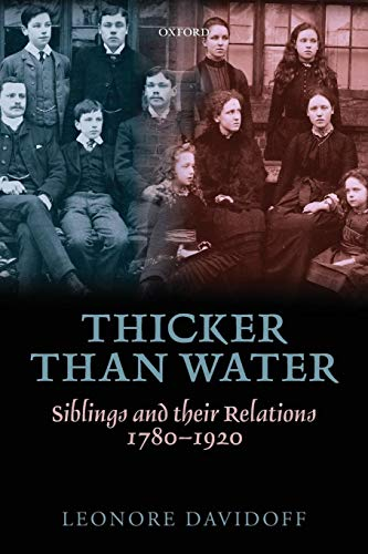9780199678365: Thicker than Water: Siblings and their Relations, 1780-1920