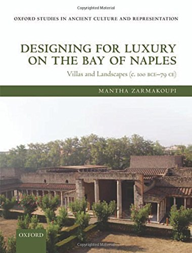 9780199678389: Designing for Luxury on the Bay of Naples: Villas and Landscapes (c. 100 BCE-79 CE) (Oxford Studies in Ancient Culture & Representation)