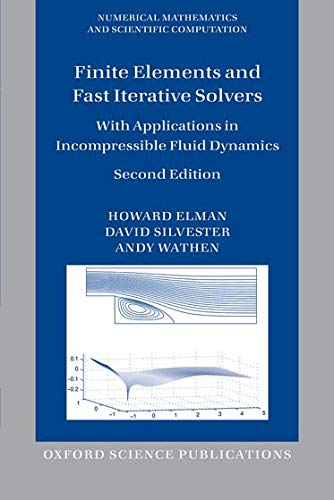 9780199678792: Finite Elements and Fast Iterative Solvers: with Applications in Incompressible Fluid Dynamics (Numerical Mathematics and Scientific Computation)