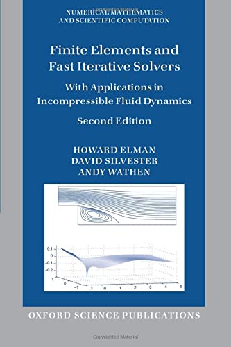 9780199678808: Finite Elements and Fast Iterative Solvers: with Applications in Incompressible Fluid Dynamics