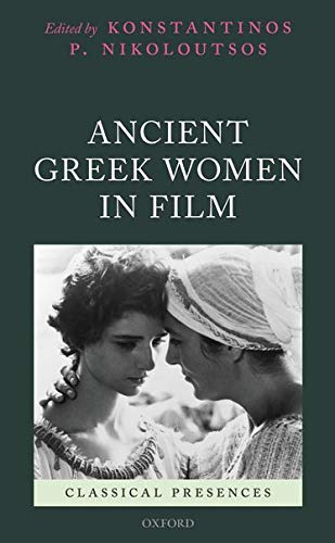 9780199678921: Ancient Greek Women in Film (Classical Presences)