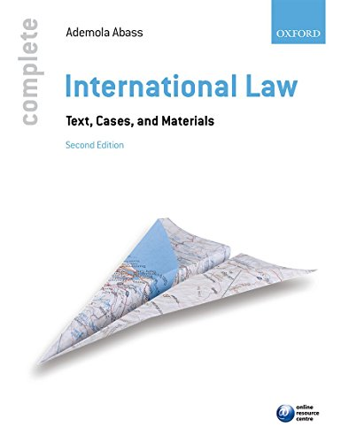 Complete International Law Text Cases & Materials: Ademola Abass