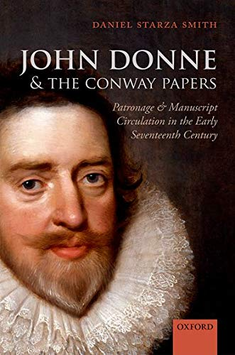 John Donne and the Conway Papers: Patronage and Manuscript Circulation in the Early Seventeenth ...