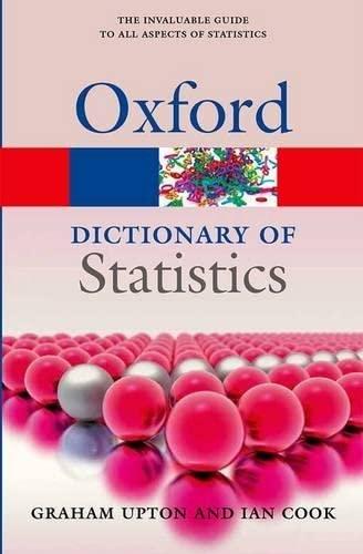 A Dictionary of Statistics 3e (Oxford Quick: Upton, Graham, Cook,