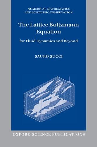9780199679249: The Lattice Boltzmann Equation: For Fluid Dynamics and Beyond