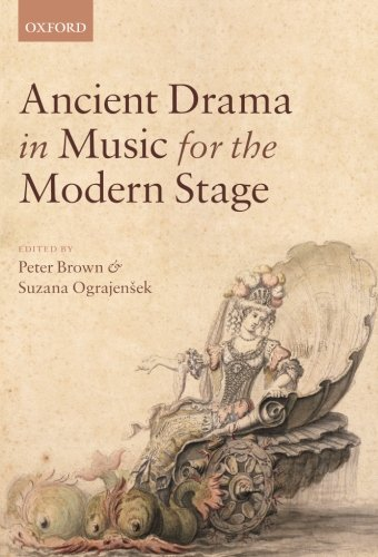 9780199679300: Ancient Drama in Music for the Modern Stage