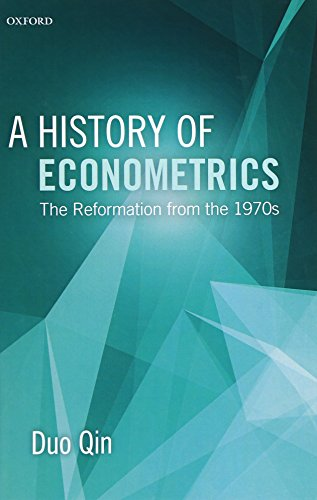 9780199679348: A History of Econometrics: The Reformation from the 1970s