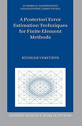9780199679423: A Posteriori Error Estimation Techniques for Finite Element Methods (Numerical Mathematics and Scientific Computation)