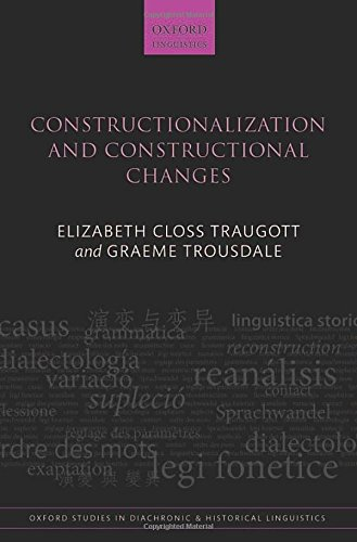 9780199679898: Constructionalization and Constructional Changes (Oxford Studies in Diachronic and Historical Linguistics)