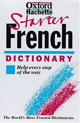 9780199680139: The Oxford Starter French Dictionary: Educational Edition