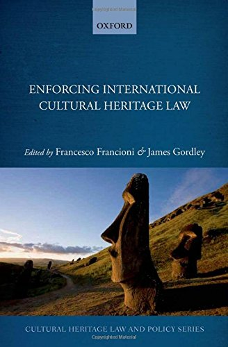9780199680245: Enforcing International Cultural Heritage Law (Cultural Heritage Law and Policy)
