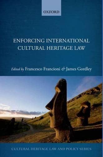9780199680245: Enforcing International Cultural Heritage Law (Cultural Heritage Law and Policy)