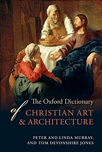 9780199680276: The Oxford Dictionary of Christian Art and Architecture