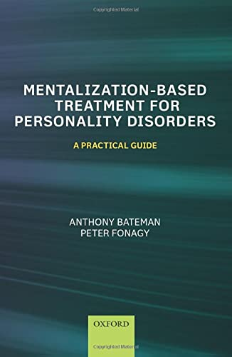 9780199680375: Mentalization Based Treatment for Personality Disorders: A Practical Guide