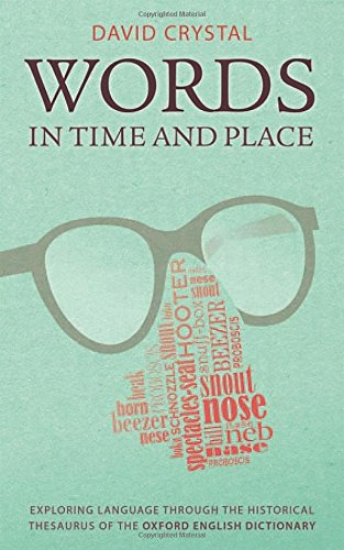 9780199680474: Words in Time and Place: Exploring Language Through the Historical Thesaurus of the Oxford English Dictionary
