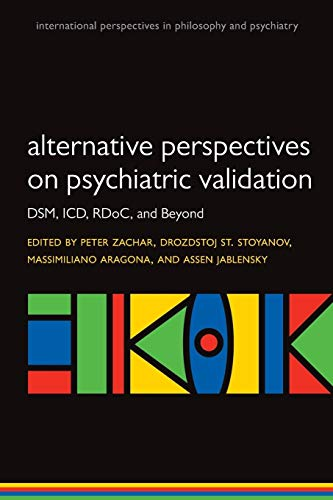 9780199680733: Alternative Perspectives on Psychiatric Validation (International Perspectives in Philosophy and Psychiatry)