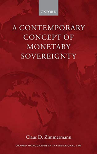 9780199680740: A Contemporary Concept of Monetary Sovereignty (Oxford Monographs in International Law)