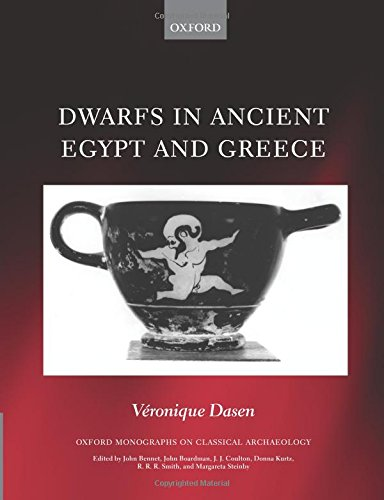 9780199680863: Dwarfs in Ancient Egypt and Greece (Oxford Monographs on Classical Archaeology)