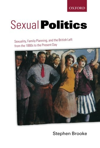9780199680979: Sexual Politics: Sexuality, Family Planning, and the British Left from the 1880s to the Present Day