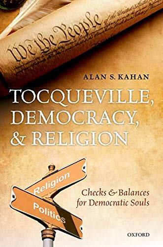 9780199681150: Tocqueville, Democracy, and Religion: Checks and Balances for Democratic Souls