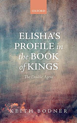 9780199681174: Elisha's Profile in the Book of Kings: The Double Agent