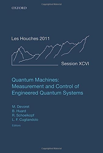9780199681181: Quantum Machines: Measurement Control of Engineered Quantum Systems: Lecture Notes of the Les Houches Summer School: Volume 96, July 2011