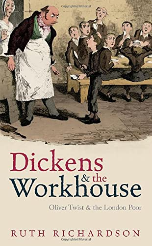 9780199681280: Dickens and the Workhouse: Oliver Twist and the London Poor