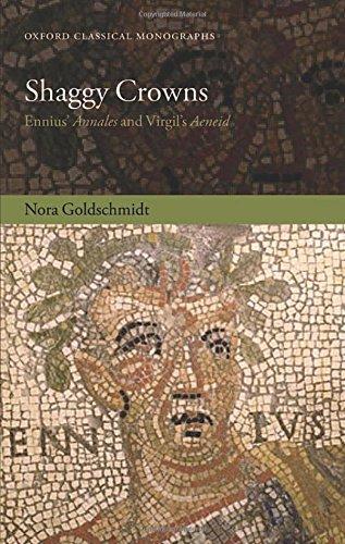 9780199681297: Shaggy Crowns: Ennius' Annales and Virgil's Aeneid (Oxford Classical Monographs)