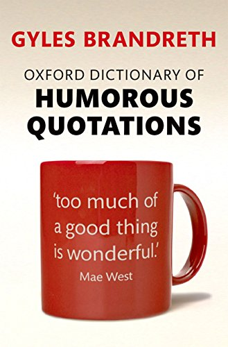9780199681372: Oxford Dictionary of Humorous Quotations