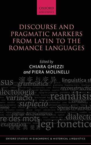 9780199681600: Discourse and Pragmatic Markers from Latin to the Romance Languages (Oxford Studies in Diachronic and Historical Linguistics)