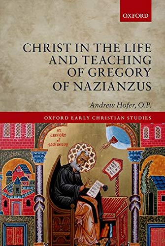 9780199681945: Christ in the Life and Teaching of Gregory of Nazianzus (Oxford Early Christian Studies)