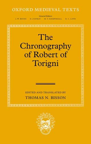 Chronography of Robert of Torigni: Thomas N Bisson