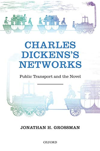 9780199682164: Charles Dickens's Networks: Public Transport and the Novel